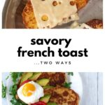 collage of savory French toast