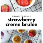 collage of strawberry creme brûlées in ramekins