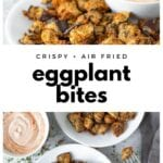 collage of parmesan-crusted eggplant bites
